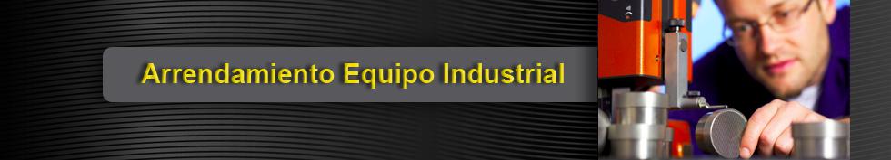 arrendamiento Equipo Industrial